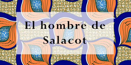 EL HOMBRE DE SALACOT